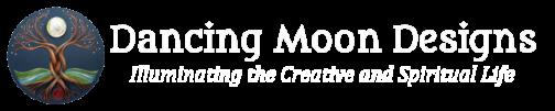 Dancing Moon Designs Illuminating the Creative and Spiritual Life